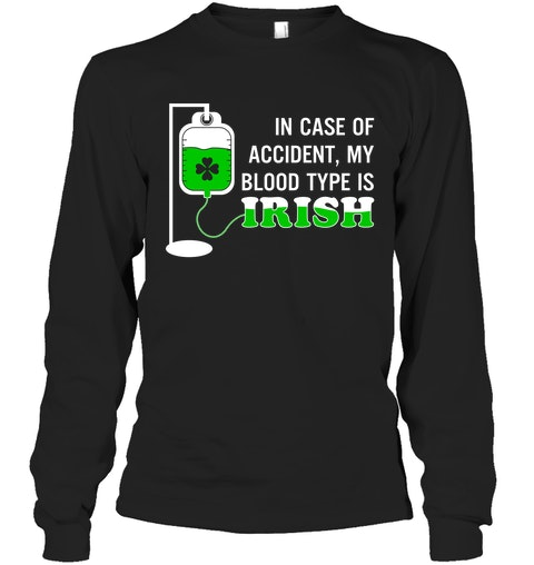 6473f5f0d Patricks Day Shirts :: My Blood Type Is Irish