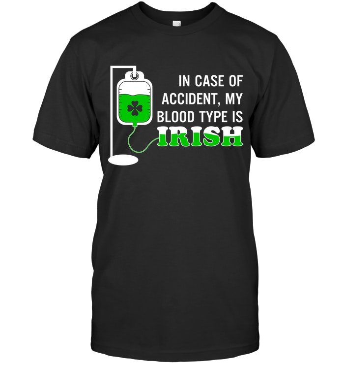 66f31851 Funny St. Patrick's Day T Shirts :: My Blood Type Is Irish - update24