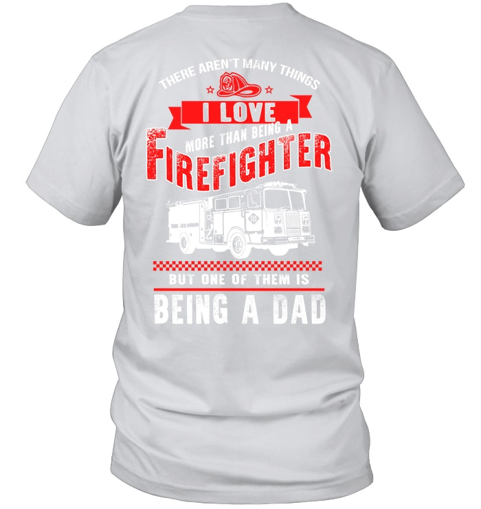 dbde8dae Dad more than a Firefighter t shirt sayings
