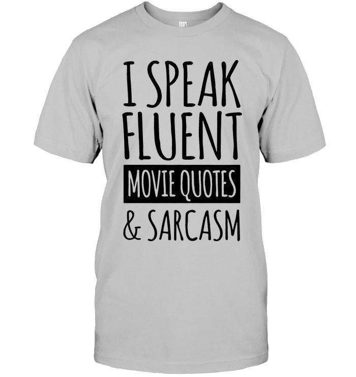 7d2917360 I Speak Fluent Movie Quotes & Sarcasm