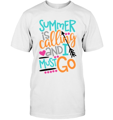 20e091fd Summer Is Calling And I Must Go Teacher Tee