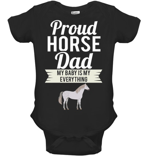 Proud Horse Dad - My Baby Is My Everything