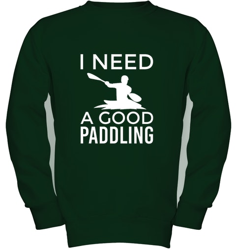 24a08f5dc2 Whitewater Kayak, Kayaking T Shirt I need a Good Paddling!