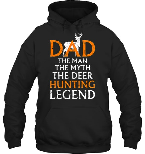95a752d6 Dad The Man The Myth The Deer Hunting Legend Hunting T shirts :  Reloadstyle.com