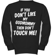 3f452e792 If you don't like my godmommy then don't touch me!