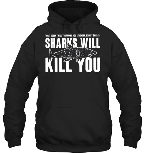 74a3767c3 Mens Sharks Will Kill You Funny T Shirt Sarcasm Novelty Offensive Tee For  Guys