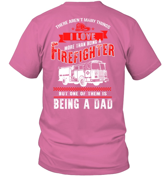 fcc25605 DAD MORE THAN A FIREFIGHTER T SHIRT