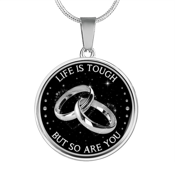 NECKLACE - LIFE IS TOUGH - BUT SO ARE YOU - VER 2